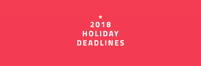 The Holiday Shipping Deadlines you Need to Meet In 2018